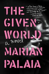 The Given World: A Novel by  Marian Palaia - Paperback - from Better World Books  (SKU: GRP104779400)