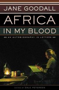 Africa in My Blood: An Autobiography in Letters : the Early Years [SIGNED]