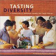 Tasting Diversity: a Celebration of Immigrant Women and Their Cooking by Working Women Community Centre - Paperback - March 2003 - from Firefly Bookstore and Biblio.com