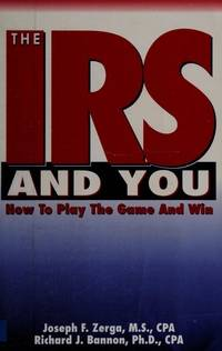 The IRS and You: How to Play the Game and Win