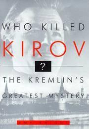 Who Killed Kirov?  The Kremlin's Greatest Mystery