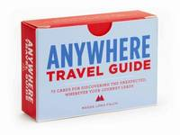 Anywhere Travel Guide: 75 Cards for Discovering the Unexpected, Wherever Your Journey Leads...