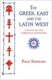 Greek East and Latin West : A Study in the Christian Tradition.