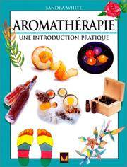 Aromatherapie: Une Introduction Pratique