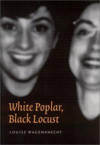 White Poplar, Black Locust