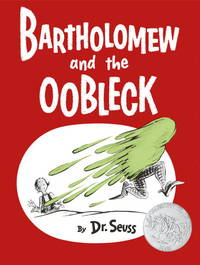 image of Bartholomew and the Oobleck (Classic Seuss)