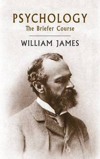 Psychology: The Briefer Course by  William James - Paperback - from BookCar and Biblio.com