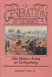 A Generation on the March: The Union Army at Gettysburg by  Edmund J Raus - Paperback - 1996 - from Bananafish Books and Biblio.com