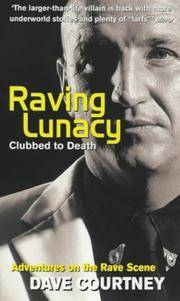Raving Lunacy (Clubbed to Death: Adventures on the Rave Scene)