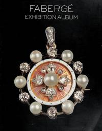 FABERGE: IMPERIAL CRAFTSMAN AND HIS WORLD EXHIBITION ALBUM