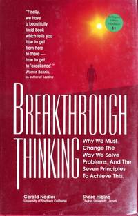 Breakthrough Thinking: Why We Must Change the Way We Solve Problems, and the Seven Principles to...