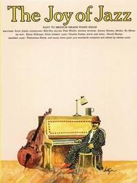 The Joy of Jazz (Easy to Medium Grade Piano Solos)