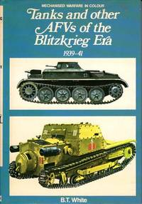 TANKS AND OTHER AFVs OF THE BLITZKRIEG ERA 1939-1941