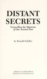 Distant Secrets, Unraveling the Mysteries of Our Ancient Past