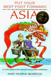 Put Your Best Foot Forward, Asia : A Fearless Guide to International  Communication and Behavior