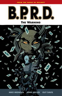 B. P. R. D. , Vol. 10 : the Warning