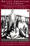 Native American Testimony; A Chronicle of Indian-White Relations from Prophecy to the Present,...