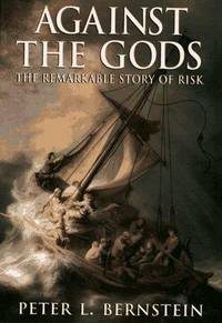 Against he Gods: The Remarkable Story of Risk
