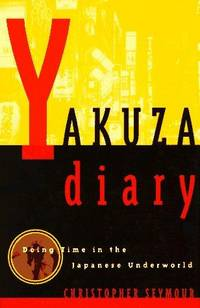 Yakuza Diary: Doing Time in the Japanese Underworld