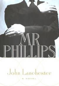 MR Phillips by  John Lanchester - Hardcover - 2000 - from MVE Inc. (SKU: Alibris_0014048)
