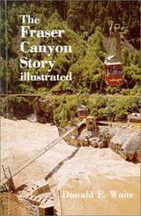 Fraser Canyon Story (A Gold rush trail book)