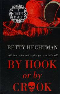 By Hook or by Crook (Wheeler Cozy Mystery) by Betty Hechtman - Paperback - 2009-11 - from Ergodebooks (SKU: SONG1410420043)