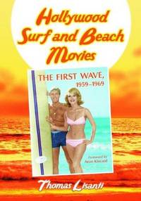 Hollywood Surf and Beach Movies: The First Wave, 1959-1969
