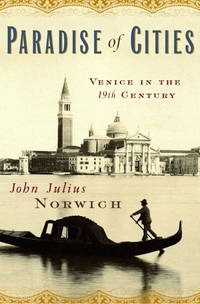Paradise of Cities: Venice in the 19th Century