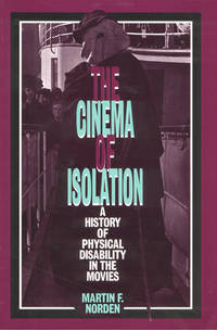 Cinema Of Isolation: A History of Physical Disability in the Movies