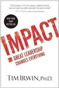 Impact Great Leadership Changes Everything