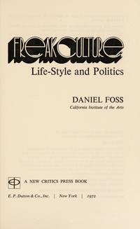 FREAK CULTURE:  LIFE-STYLE AND POLITICS