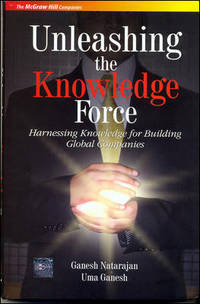 Unleashing the Knowledge Force: Harnessing Knowledge for Building Global Companies