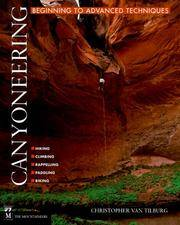 Canyoneering: Beginning to Advanced Techniques