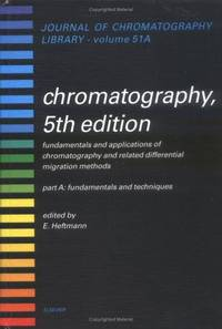 CHROMATOGRAPHY, 5TH EDITION. PART A: FUNDAMENTALS AND TECHNIQUES. PART B:  APPLICATIONS