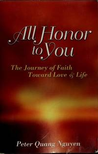 All Honor to You: The Journey of Faith Toward Love and Life