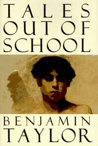 Tales Out of School by  Benjamin Taylor - First ed - 1995 - from Becker's Books (SKU: 116017)
