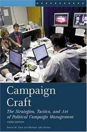 Campaign Craft. The Strategies, Tactics, and Art of Political Campaign Management