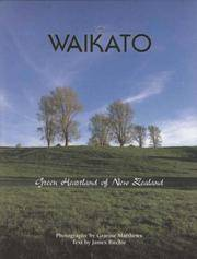 The Waikato : Green Heartland of New Zealand