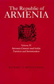 The Republic of Armenia: Between Crescent and Sickle - Partition and Sovietization v. 4