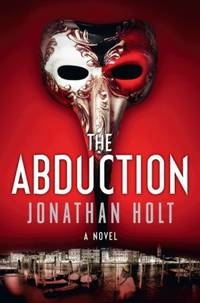 The Abduction: A Novel (Carnivia Trilogy, The)