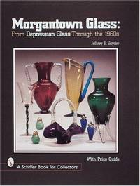 Morgantown Glass from Depression Glass through the 1960s