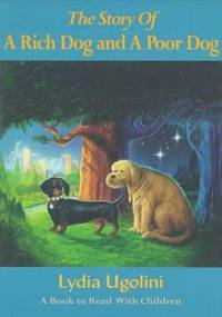 The Story of a Rich Dog and a Poor Dog