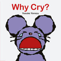 Why Cry? (Yonezu Board Book)