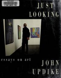 Just Looking:  Essays on Art