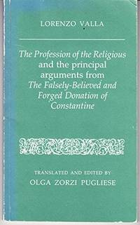 The Profession of the Religious and the Principal Arguments from The Falsely-Believed and Forged Donation of Constantine by  Lorenzo Valla - Paperback - 1985 - from Blue Jacket Books and Biblio.com
