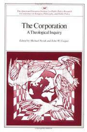 The Corporation : a theological Inquiry by Novak, Michael & John W. Cooper (editors) - 1981
