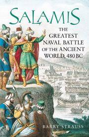 Salamis. The Greatest Naval Battle of the Ancient World, 480 BC