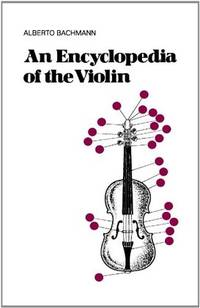 An Encyclopedia Of The Violin