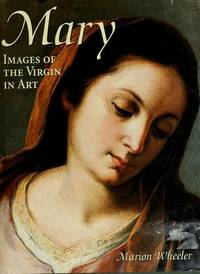 Mary: Images of the Virgin in Art