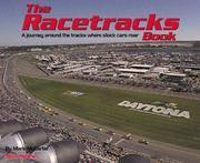 THE RACETRACKS: A JOURNEY AROUND THE TRACKS WHERE STOCK CARS ROAR